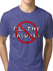 No Filthy Casuals Allowed - Gamer Geek Meme Tri-blend T-Shirt