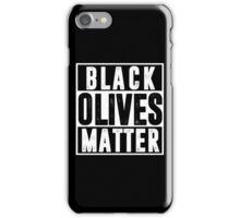 Black Olives Matter T shirt iPhone Case/Skin