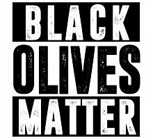 Black Olives Matter T shirt Photographic Print