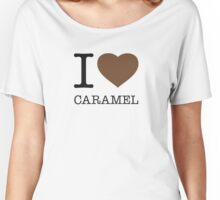I ♥ CARAMEL Women's Relaxed Fit T-Shirt