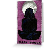 Darth Buddha Greeting Card