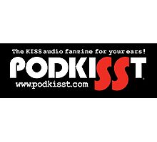 PodKISSt The audio fanzine for your ears Photographic Print