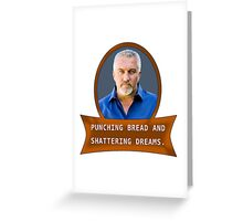 Punching bread and shattering dreams Greeting Card