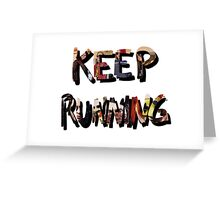 Killjoys, Keep Running Greeting Card
