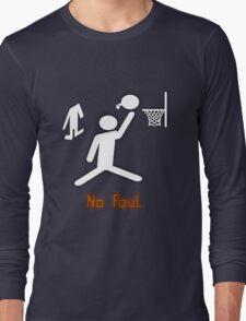 No Foul - basketball Long Sleeve T-Shirt