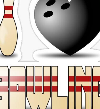 I love bowling - ball Sticker