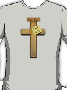 Jesus: brb ... lol! T-Shirt