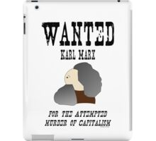 Wanted: Karl Marx. For the attempted murder of capitalism iPad Case/Skin