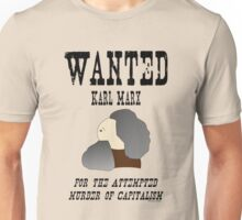 Wanted: Karl Marx. For the attempted murder of capitalism Unisex T-Shirt