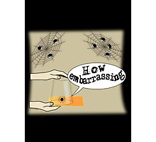 How embarrassing - spider in a glass Photographic Print