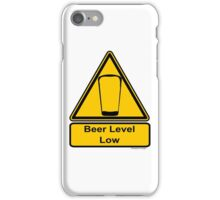 Beer Level Low iPhone Case/Skin