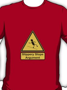 Slippery Slope Argument T-Shirt