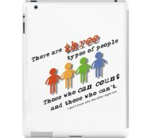 Three types of people iPad Case/Skin