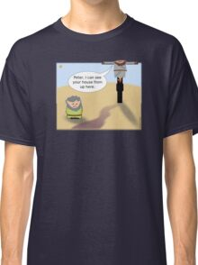 Jesus: Peter, I can see your house from up here. Classic T-Shirt