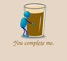 You complete me -- beer Unisex T-Shirt