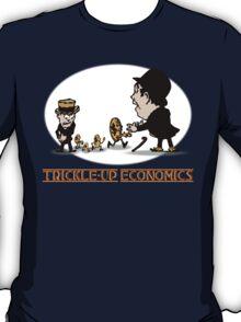 Trickle-up economics T-Shirt