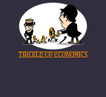 Trickle-up economics Unisex T-Shirt
