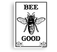 Bee Good Canvas Print