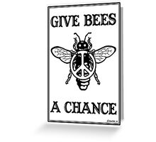 Give Bees A Chance Greeting Card