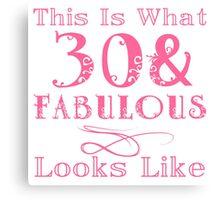 Fun Fabulous 30th Birthday Canvas Print
