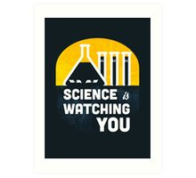 Science is Watching You Art Print