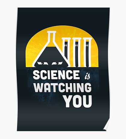 Science is Watching You Poster