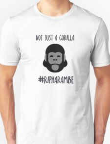Not Just a Gorilla - Harambe T-Shirt