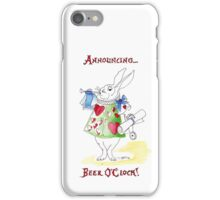 White Rabbit Announcing Beer O'Clock! iPhone Case/Skin