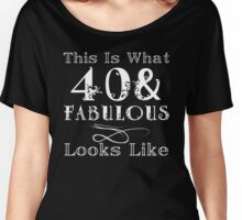 Fun Fabulous 40th Birthday Women's Relaxed Fit T-Shirt