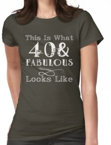 Fun Fabulous 40th Birthday Womens Fitted T-Shirt