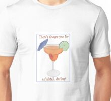 There's Always Time for a Cocktail Darling! Unisex T-Shirt