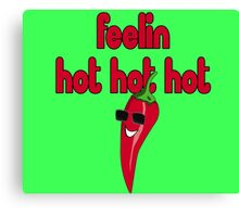 Feeling Hot Hot Hot - Are you feelin it? Sticker Funny Chili T-Shirt Canvas Print