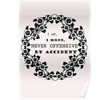 Offensive by accident - Funny Girl Quote Poster