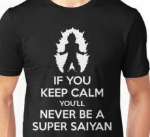 Keep Calm, Never Become A Super Saiyan Unisex T-Shirt