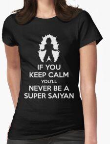 Keep Calm, Never Become A Super Saiyan Womens Fitted T-Shirt