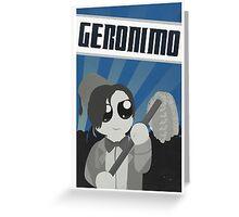 Geronimo! Propaganda Greeting Card