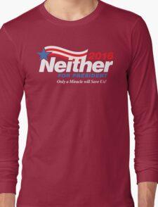 Neither For President Long Sleeve T-Shirt