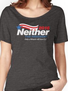 Neither For President Women's Relaxed Fit T-Shirt