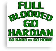 Full Blooded Go Hardian!!! Canvas Print