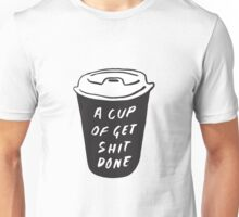 A Cup of Get #%!# Done Unisex T-Shirt