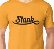 Stank. Unisex T-Shirt