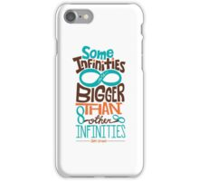 Some Infinities are Bigger Than Other Infinities iPhone Case/Skin