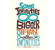Some Infinities are Bigger Than Other Infinities Photographic Print