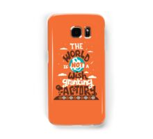 The World is Not a Wish Granting Factory Samsung Galaxy Case/Skin