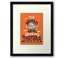 The World is Not a Wish Granting Factory Framed Print