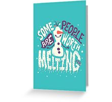 Frozen: Some People Are Worth Melting For Greeting Card