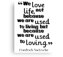 love quote by Friedrich Nietzsche  Canvas Print