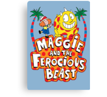 Maggie And The Ferocious Beast Canvas Print