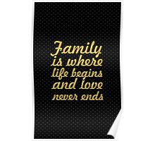 Family is where... Family Quote Poster