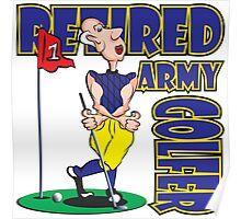 RETIRED ARMY GOLFER Poster